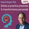 Daniel Siegel – Știința și practica prezenței