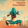 """Fragment din volumul de povestiri """"Fata de pe Drumul Mătăsii """" de Liviu Surugiu"""