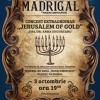 """""""Jerusalem of Gold"""" – Concert Extraordinar al Corului Madrigal sub patronajul  Ambasadei Statului Israel în România"""