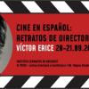 Proiecții de filme la Institutul Cervantes din București / Portret de regizor: Víctor Erice