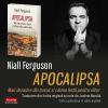 """""""Apocalipsa. Mari dezastre din trecut și câteva lecții pentru viitor"""", un nou titlu semnat de Niall Ferguson, unul dintre cei mai cunoscuţi istorici britanici"""