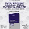 """Lansare în cadrul Festivalului Internațional de Teatru pentru publicul tânăr: """"Teatru în diorame. Discursul criticii teatrale în comunism. Viscolul (1978-1989)"""", de Miruna Runcan, editura Tracus Arte"""