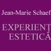 """O nouă apariție editorială: """"Experiența estetică"""", de Jean-Marie Schaeffer, editura Tracus Arte"""