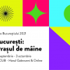 """""""București: orașul de mâine"""", la ARCUB"""
