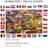 """Expoziția """"Normalitate – Tabloul Europei"""""""