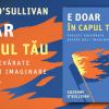 """""""E doar în capul tău"""", de Suzanne O`Sullivan"""